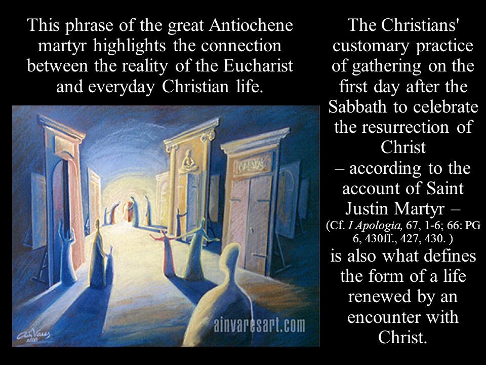 The Christians' customary practice of gathering on the first day after the Sabbath to celebrate the resurrection of Christ – according to the account