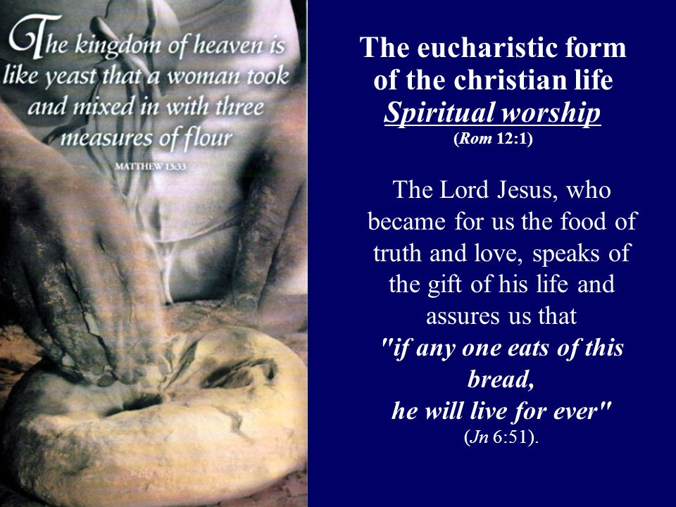 Here the intrinsically eucharistic nature of Christian life begins to take shape.