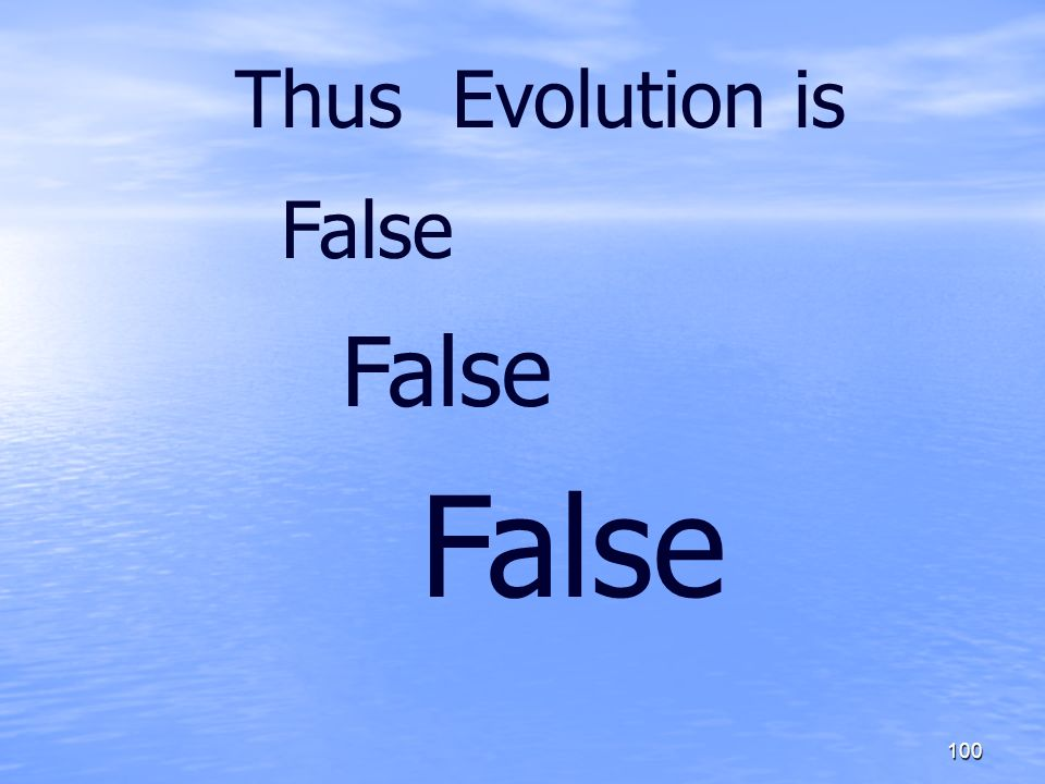 100 Thus Evolution is False
