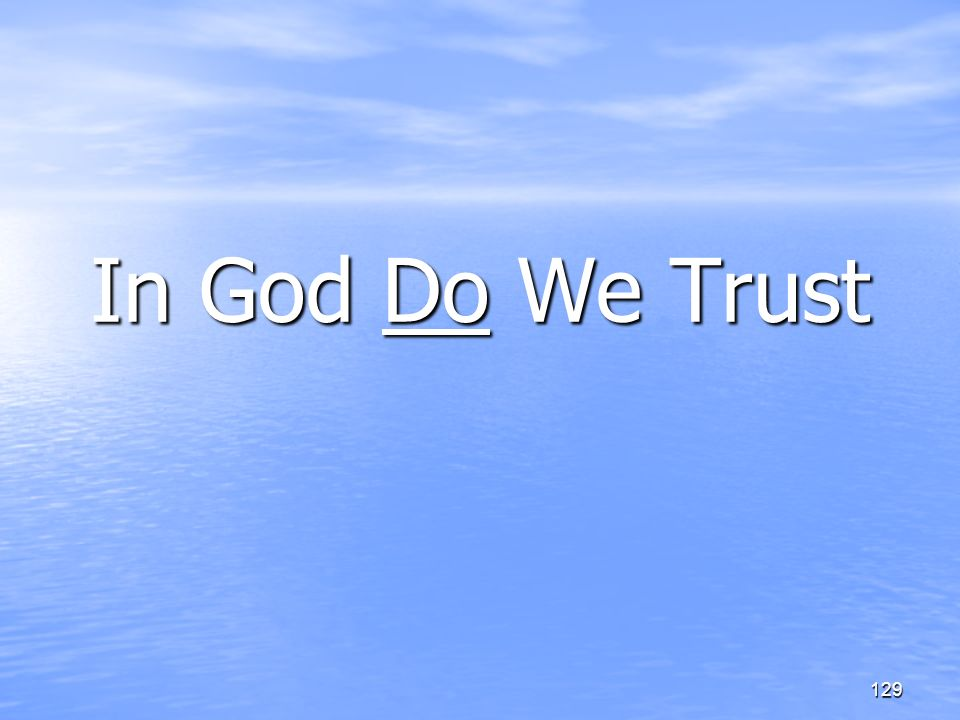 In God Do We Trust 129