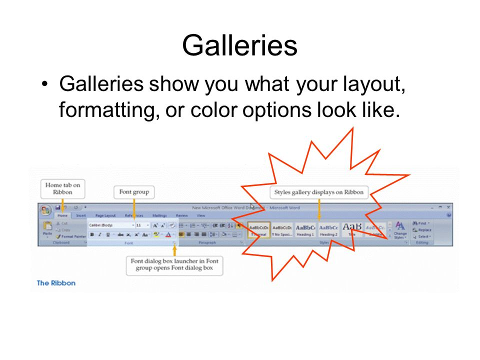 Galleries Galleries show you what your layout, formatting, or color options look like.