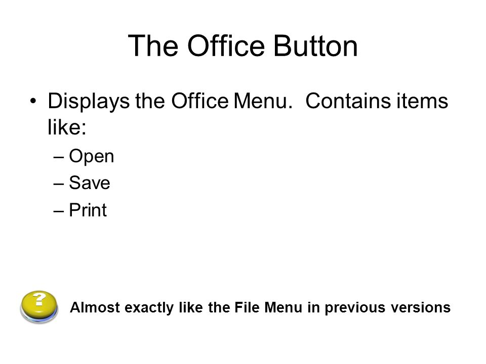 The Office Button Displays the Office Menu.