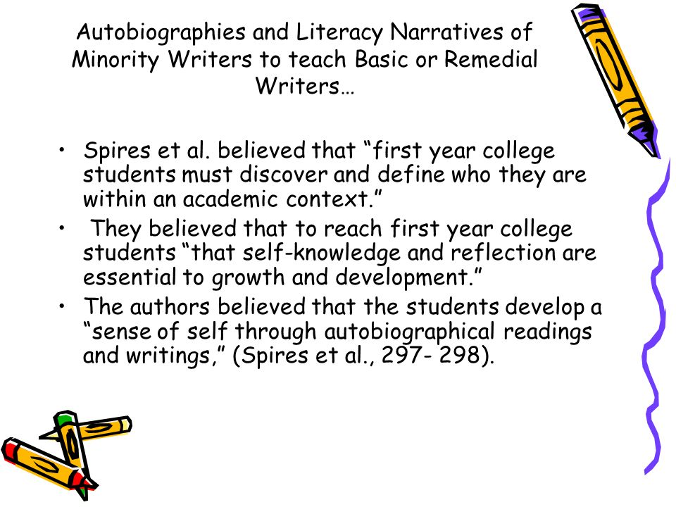 Autobiographies and Literacy Narratives of Minority Writers to teach Basic or Remedial Writers… Spires et al.