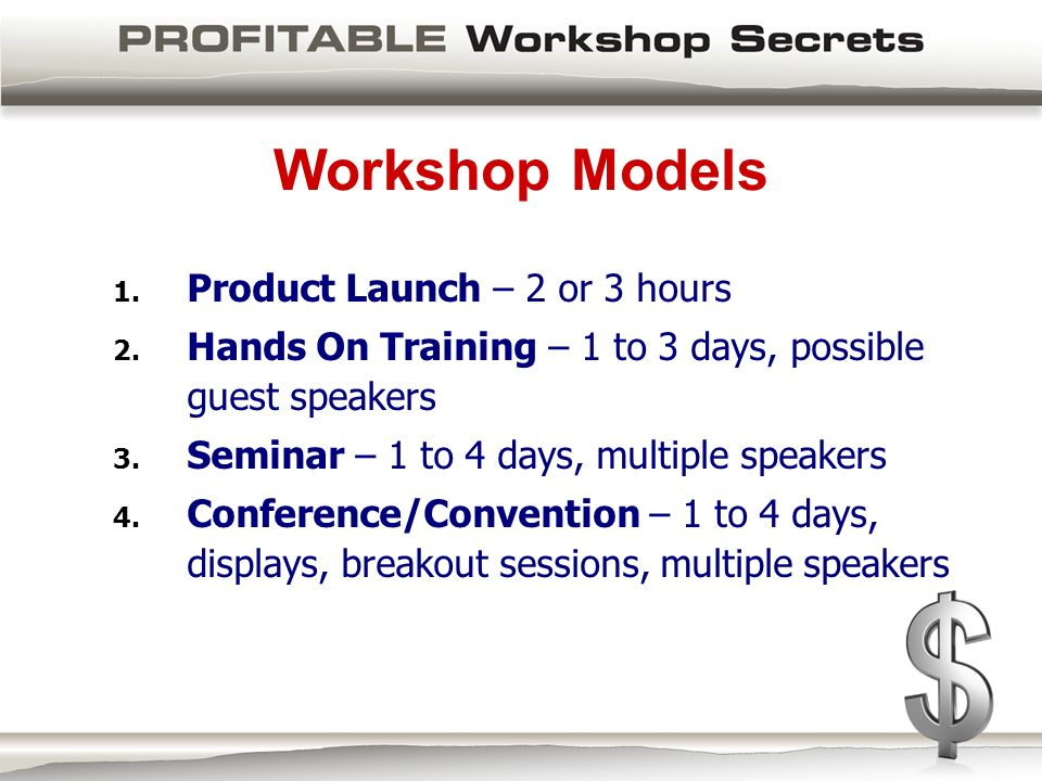 Workshop Models 1. Product Launch – 2 or 3 hours 2.