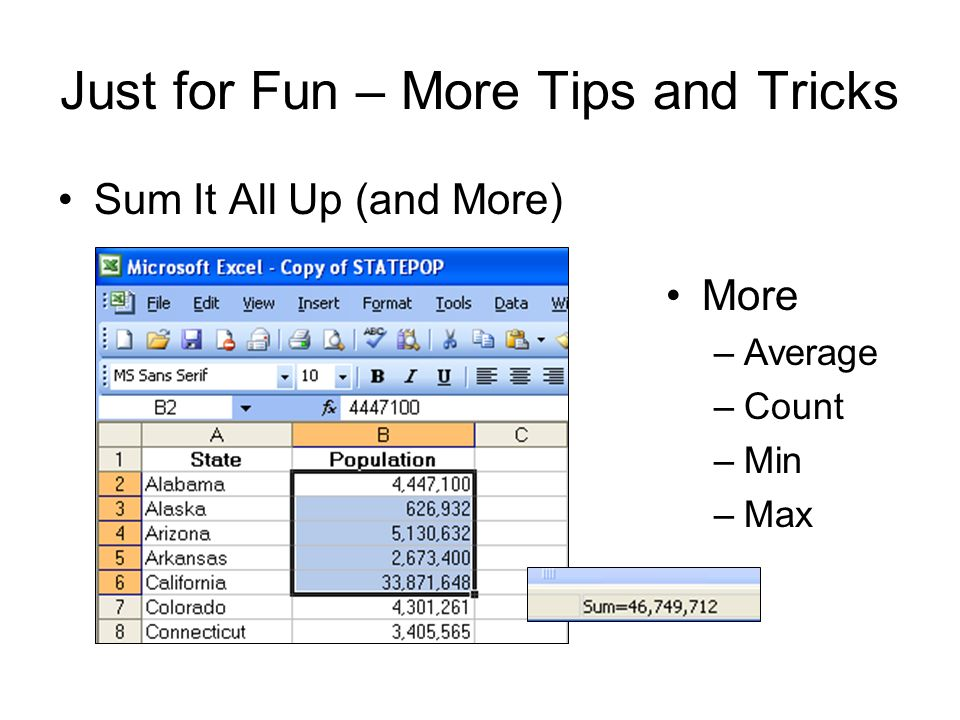 Just for Fun – More Tips and Tricks Sum It All Up (and More) More –Average –Count –Min –Max