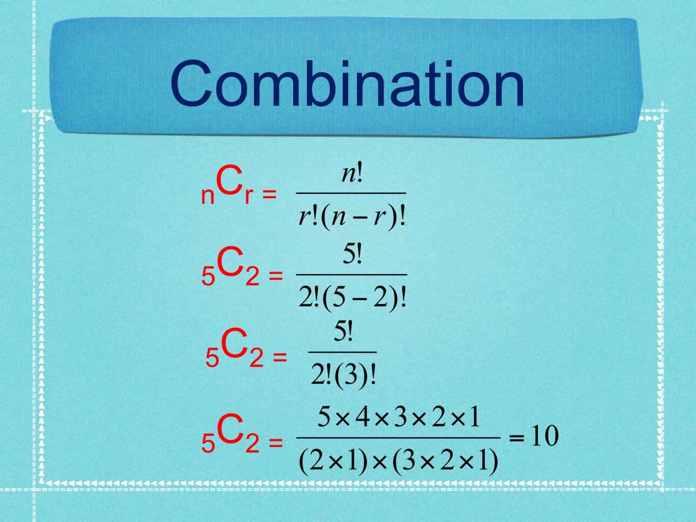 n C r = 5 C 2 = Combination