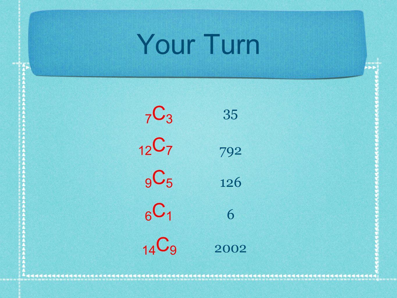 Your Turn 7C37C3 12 C 7 9C59C5 6C16C1 14 C 9 35 792 126 6 2002