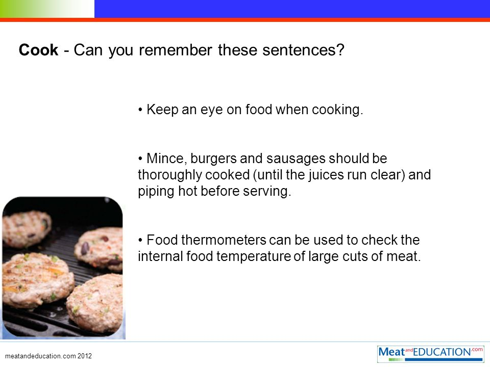 Cook - Can you remember these sentences. Keep an eye on food when cooking.