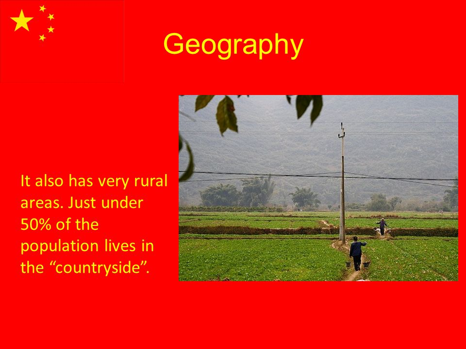 Geography It also has very rural areas. Just under 50% of the population lives in the countryside.