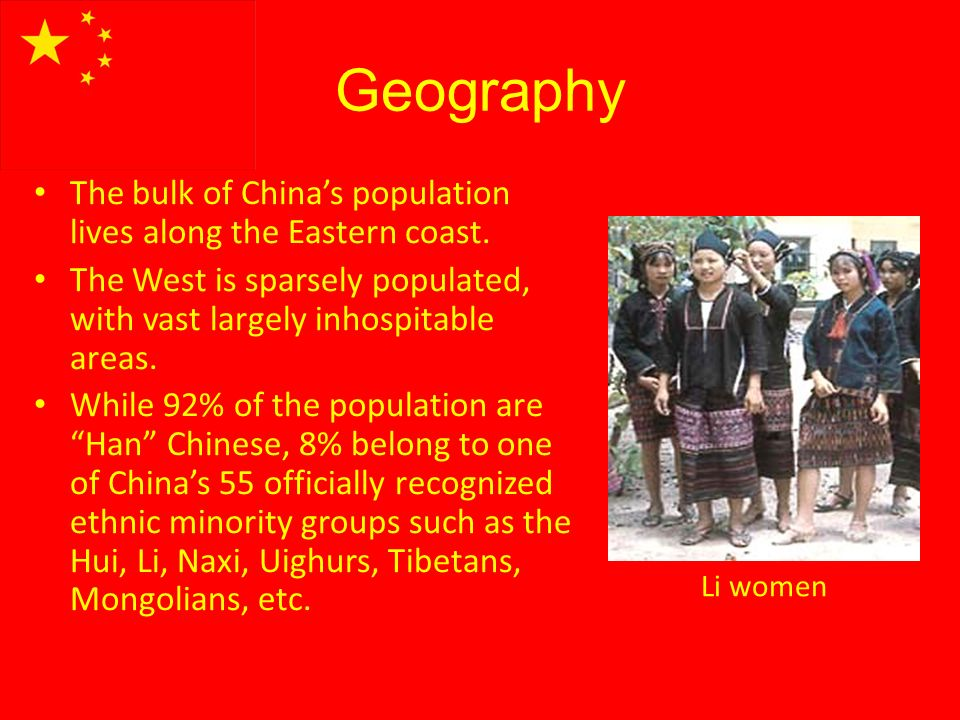Geography The bulk of Chinas population lives along the Eastern coast.