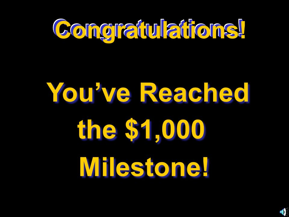 Congratulations. Youve Reached the $1,000 Milestone.