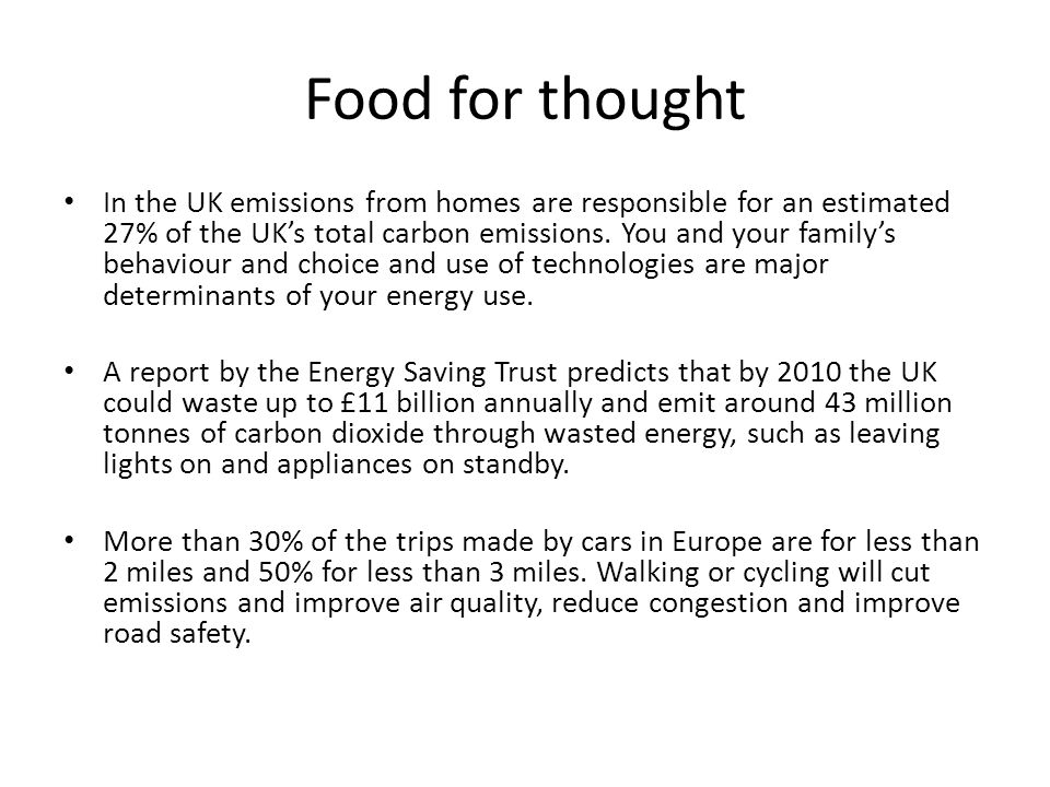 Food for thought In the UK emissions from homes are responsible for an estimated 27% of the UKs total carbon emissions.