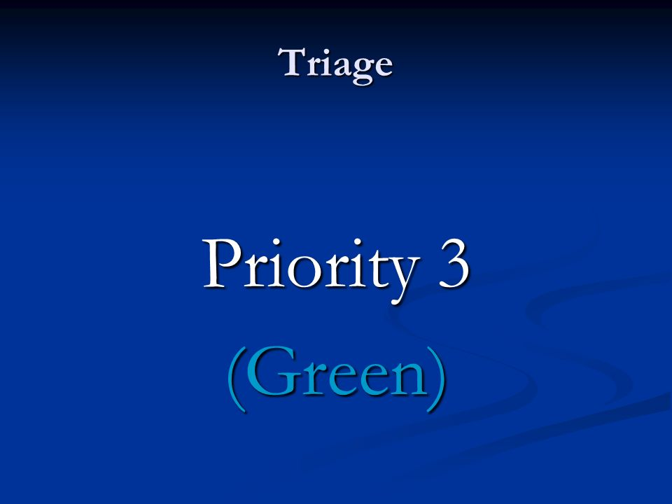 Triage Priority 3 (Green)