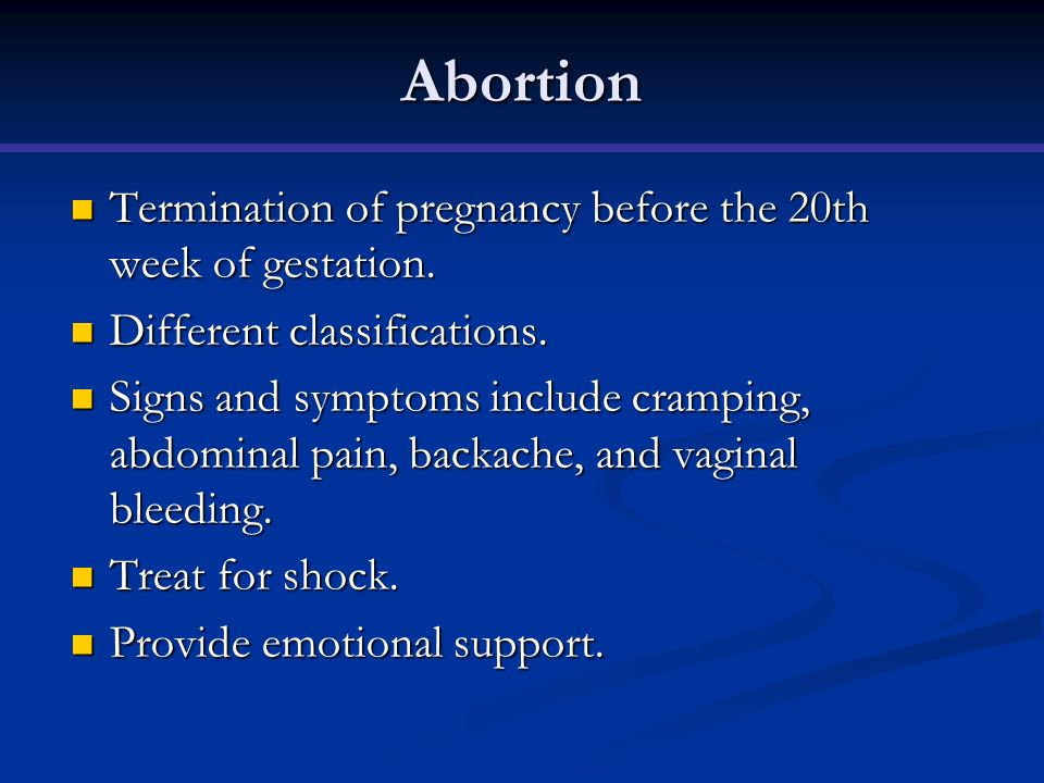 Abortion Termination of pregnancy before the 20th week of gestation. Termination of pregnancy before the 20th week of gestation. Different classificat