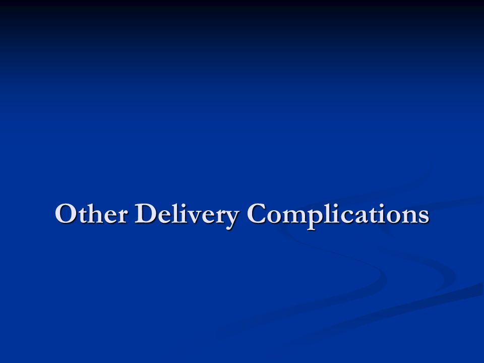 Other Delivery Complications