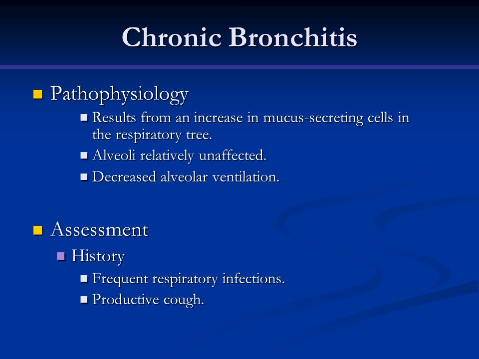 Chronic Bronchitis Pathophysiology Pathophysiology Results from an increase in mucus-secreting cells in the respiratory tree. Results from an increase