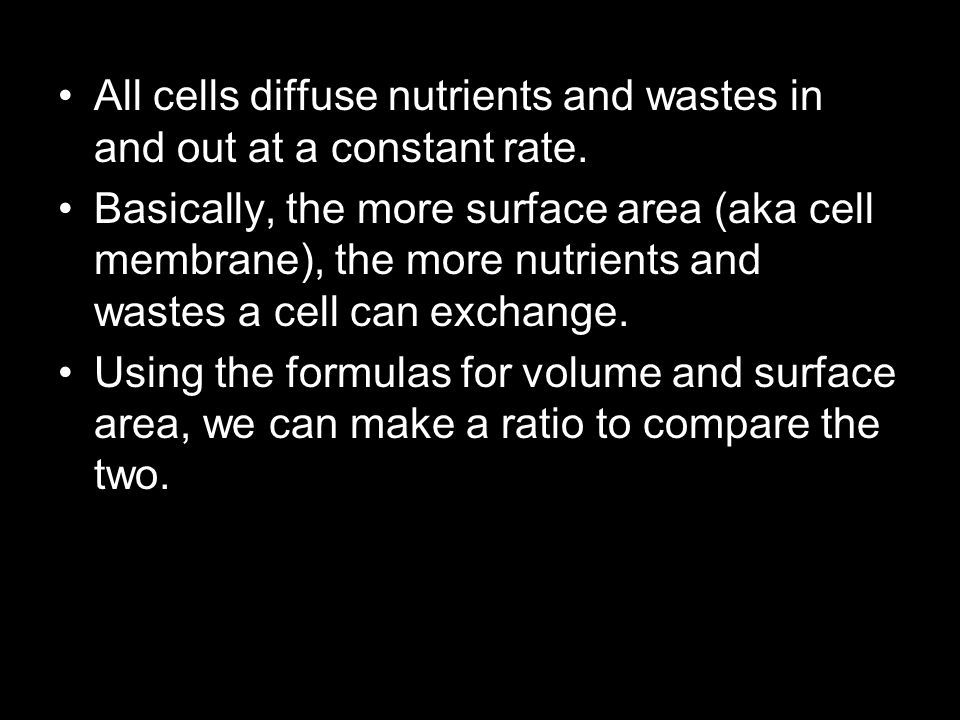 All cells diffuse nutrients and wastes in and out at a constant rate.