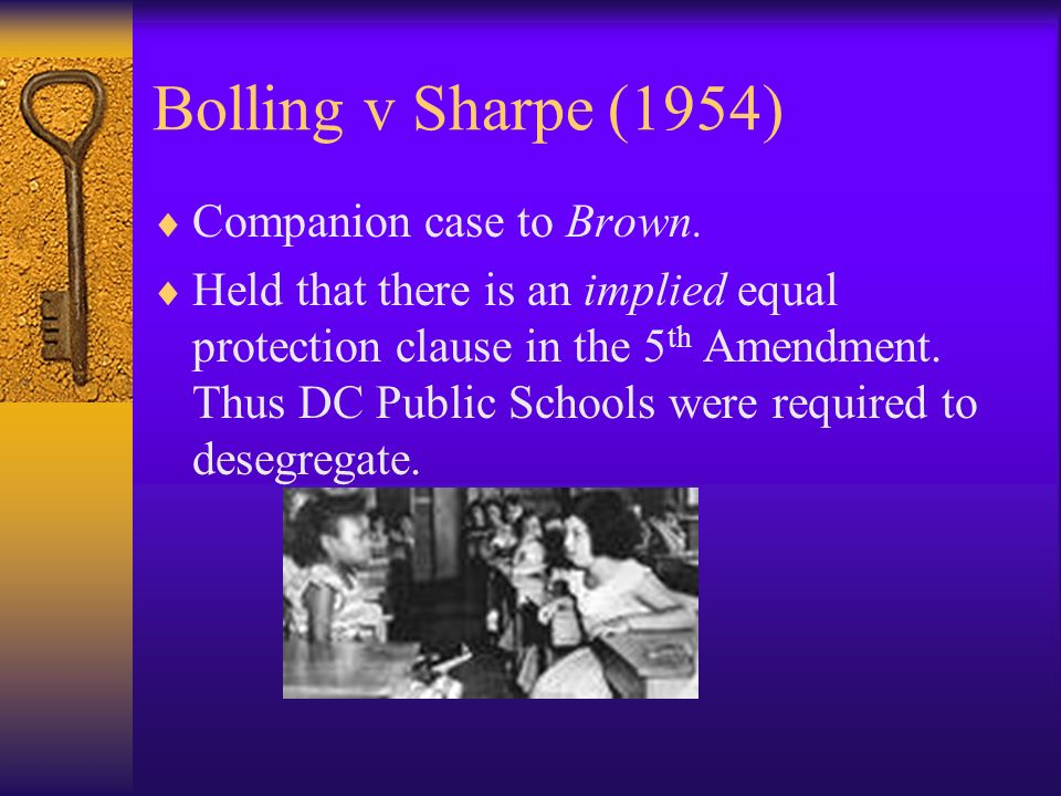 Bolling v Sharpe (1954) Companion case to Brown.