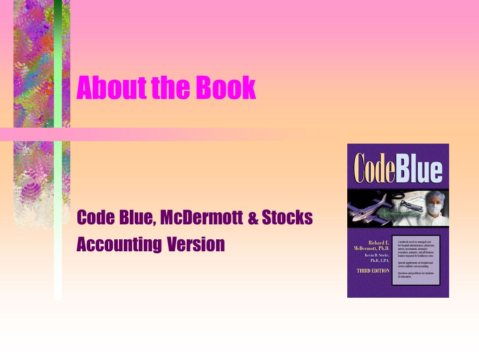 About the Book Code Blue, McDermott & Stocks Accounting Version