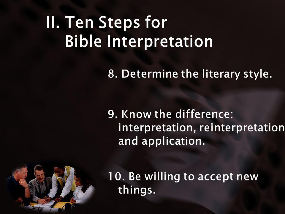 II. Ten Steps for Bible Interpretation 8. Determine the literary style.