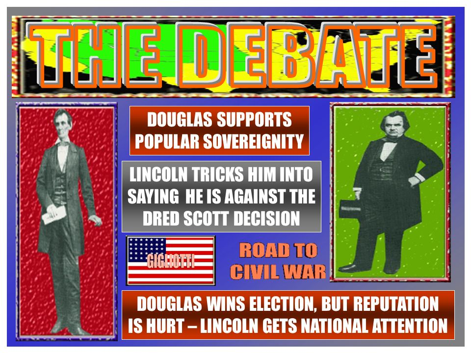 LINCOLN & DOUGLAS ARE RUNNING FOR SENATE IN 1856 (ILLINOIS) A SERIES OF 7 DEBATES BOTH APPEAR VERY DIFFERENT