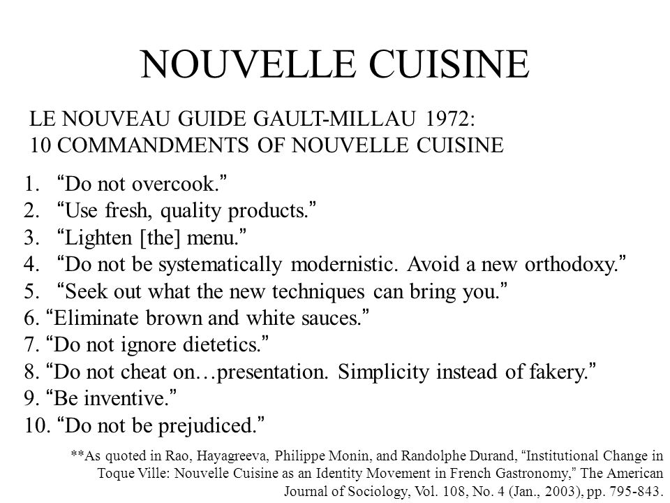Nouvelle cuisine does not reject classic traditions, but innovates and advances them.