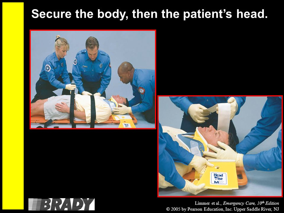 Limmer et al., Emergency Care, 10 th Edition © 2005 by Pearson Education, Inc.