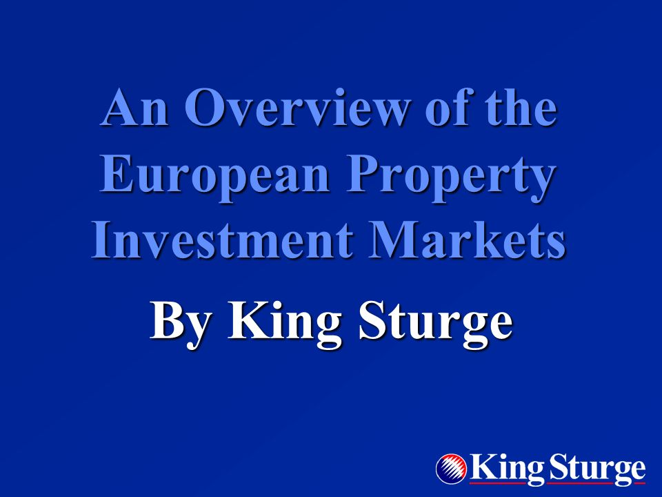 An Overview of the European Property Investment Markets By King Sturge