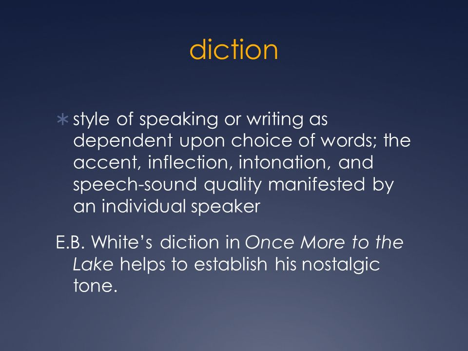 diction style of speaking or writing as dependent upon choice of words; the accent, inflection, intonation, and speech-sound quality manifested by an individual speaker E.B.