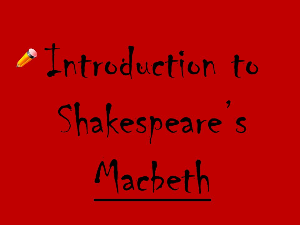 Introduction to Shakespeares Macbeth