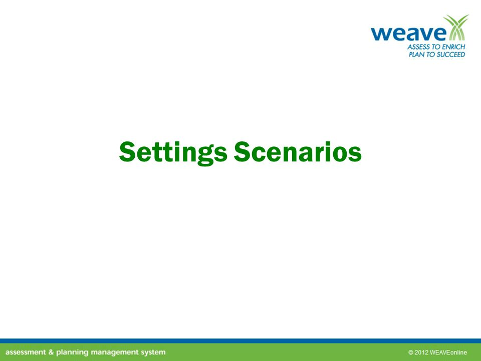 Settings Scenarios