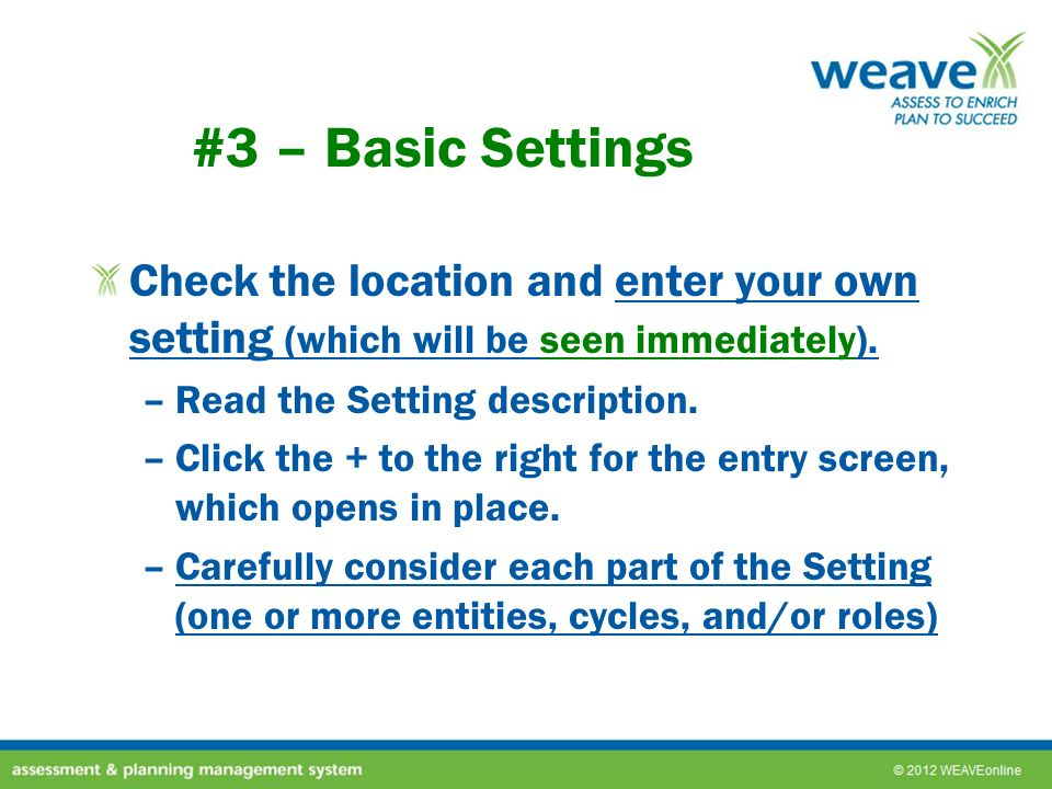 #3 – Basic Settings Check the location and enter your own setting (which will be seen immediately).