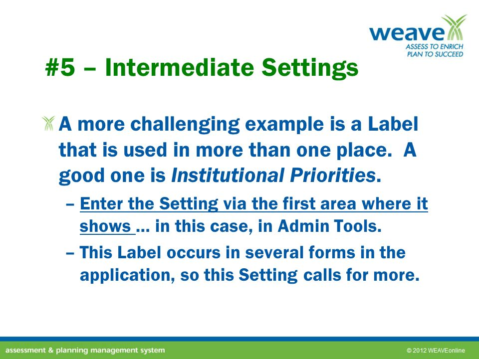 #5 – Intermediate Settings A more challenging example is a Label that is used in more than one place.