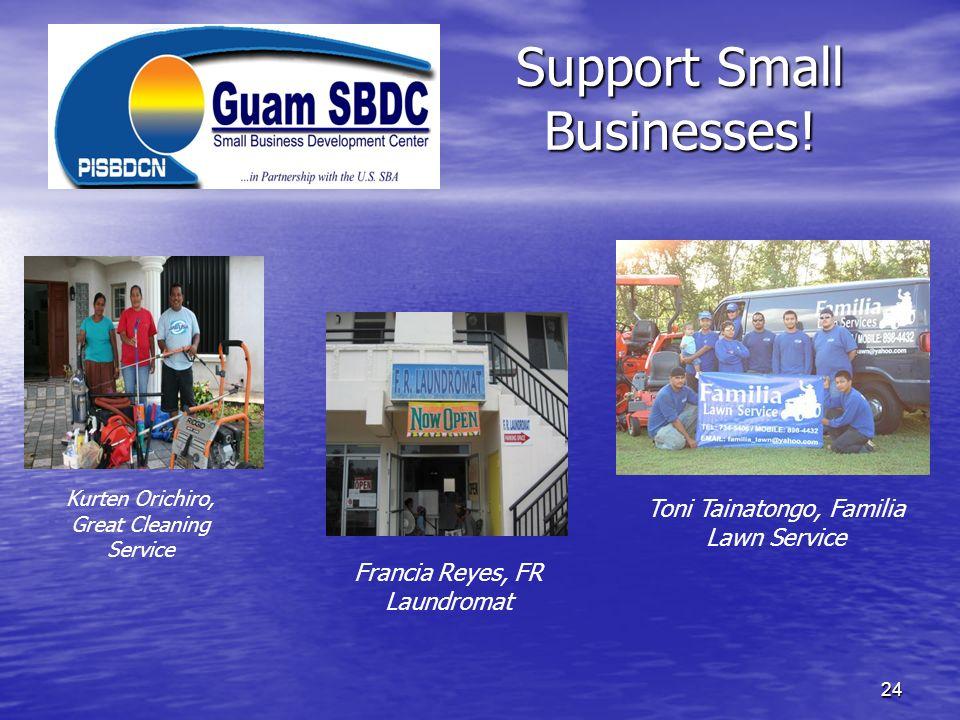 Support Small Businesses! 24 Toni Tainatongo, Familia Lawn Service Kurten Orichiro, Great Cleaning Service Francia Reyes, FR Laundromat