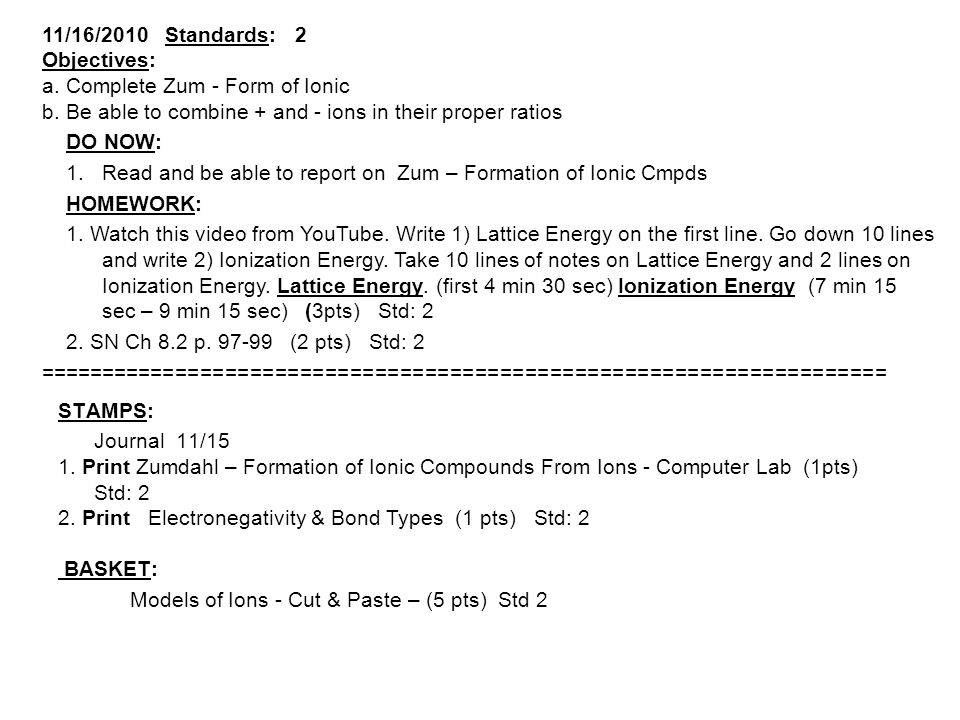 11/16/2010 Standards: 2 Objectives: a. Complete Zum - Form of Ionic b.