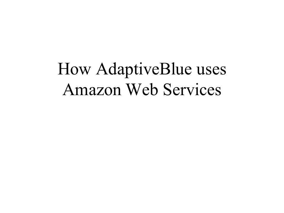 How AdaptiveBlue uses Amazon Web Services