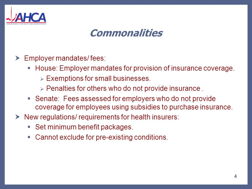 Commonalities Individual mandate for insurance coverage: Exemptions for low income individuals.