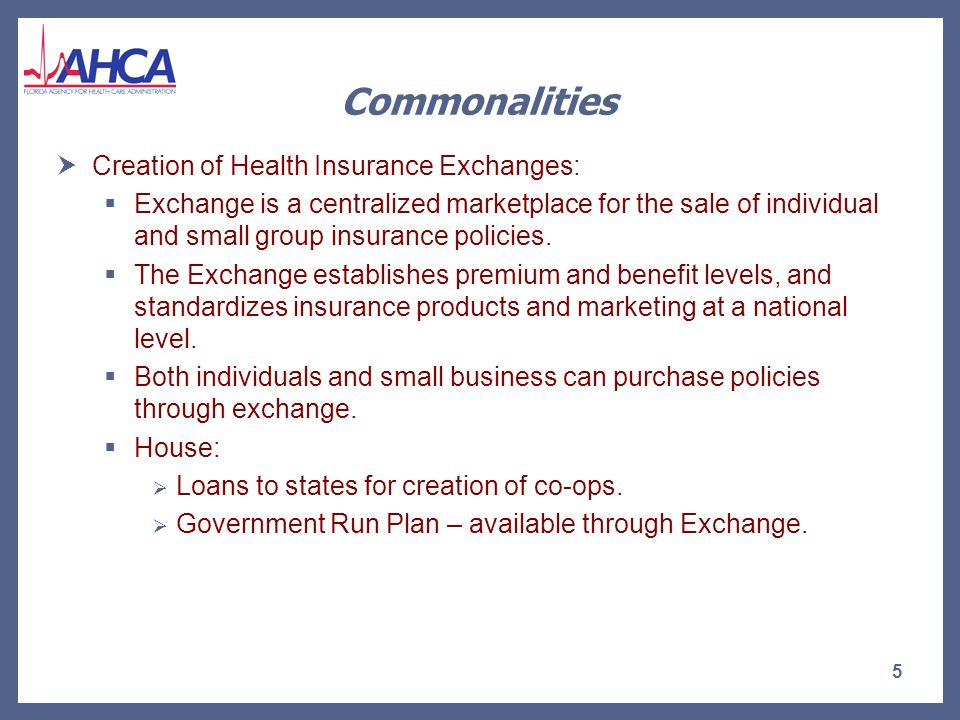 Commonalities Employer mandates/ fees: House: Employer mandates for provision of insurance coverage.