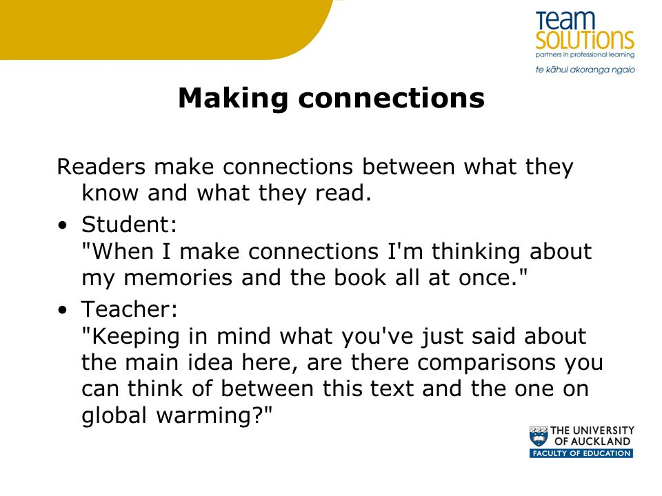 Making connections Readers make connections between what they know and what they read. Student: