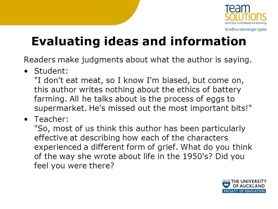 Evaluating ideas and information Readers make judgments about what the author is saying. Student:
