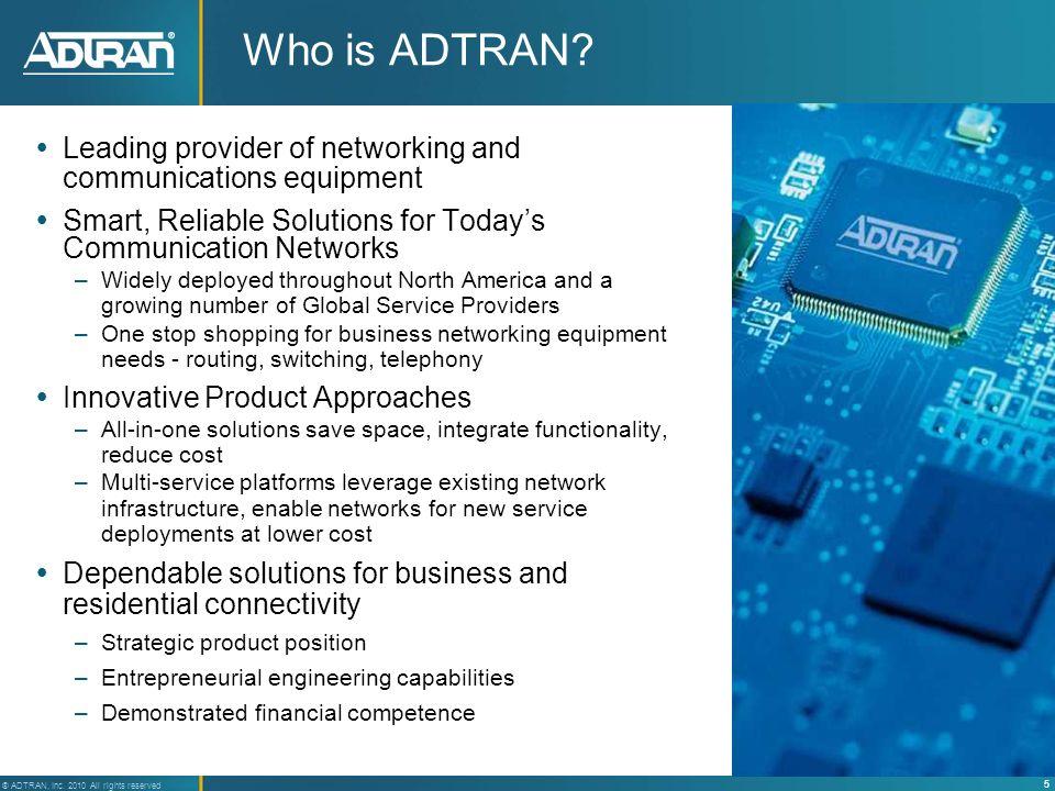 6 ® ADTRAN, Inc.