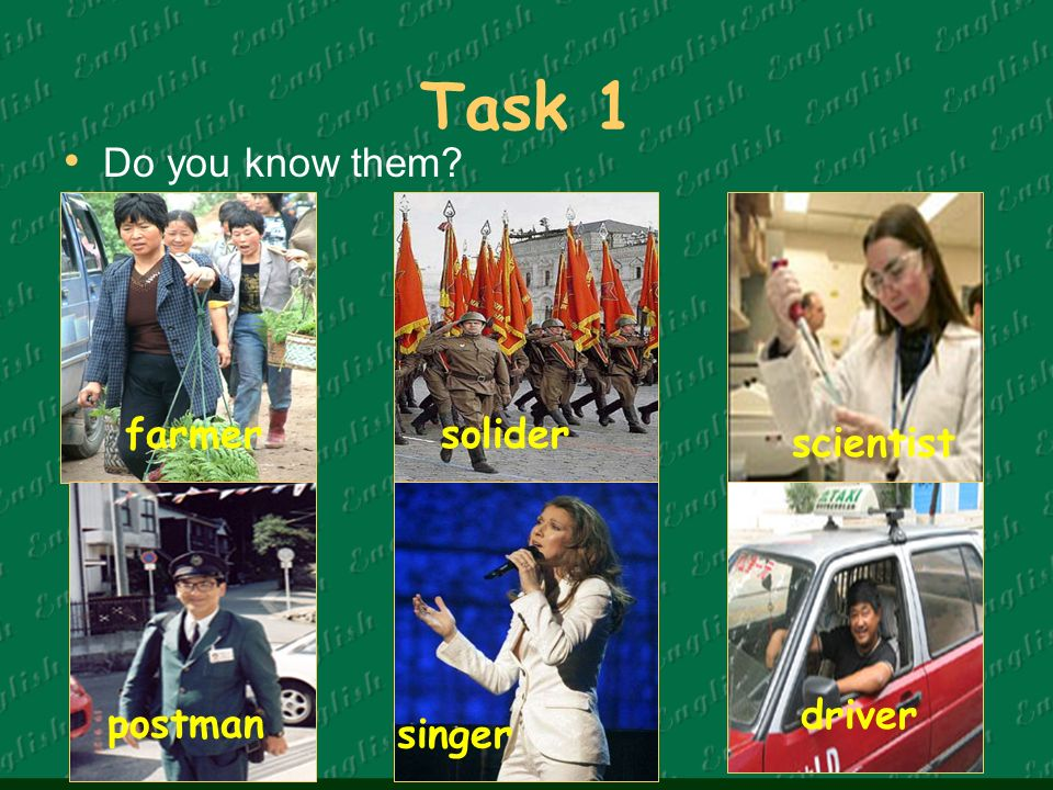Task 1 farmersolider scientist postman singer driver Do you know them