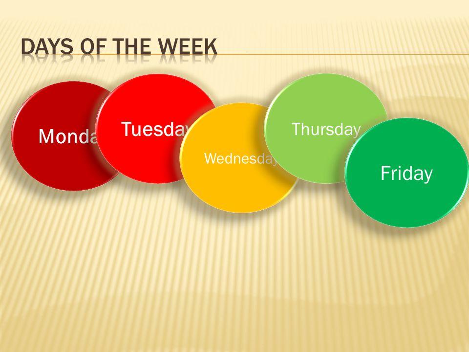 Monday Tuesday Wednesday Thursday Friday