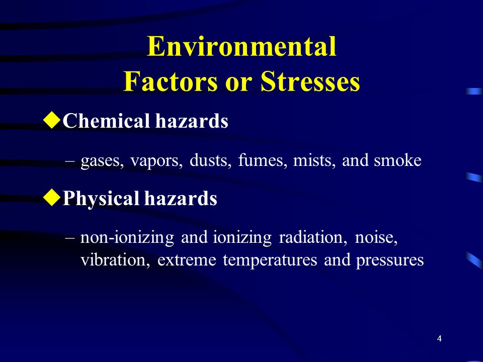 5 Environmental Factors or Stresses uErgonomic hazards –workstation design, repetitive motion, improper lifting/reaching, poor visual conditions uBiological hazards –insects, mold, yeast, fungi, bacteria, and viruses