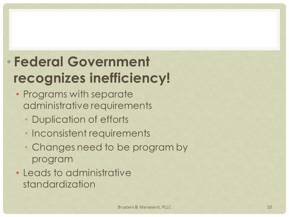 Federal Government recognizes inefficiency.