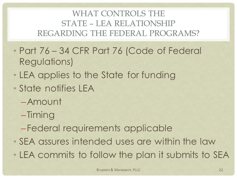 WHAT CONTROLS THE STATE – LEA RELATIONSHIP REGARDING THE FEDERAL PROGRAMS.
