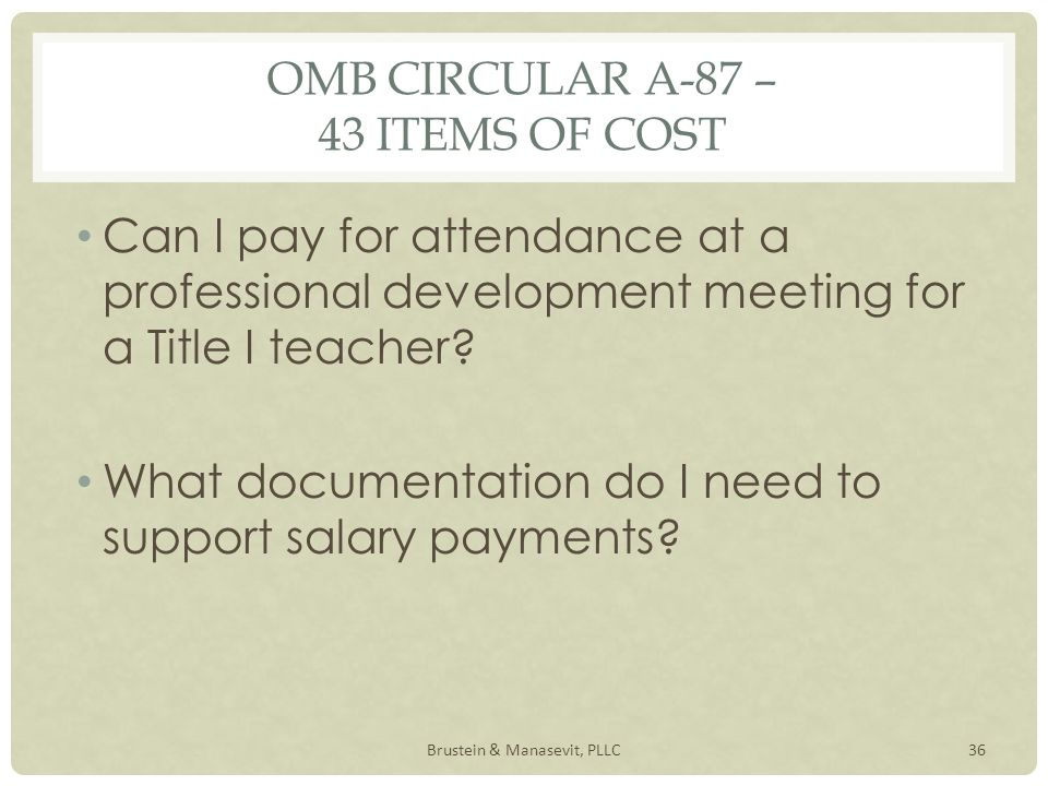 OMB CIRCULAR A-87 – 43 ITEMS OF COST Can I pay for attendance at a professional development meeting for a Title I teacher.