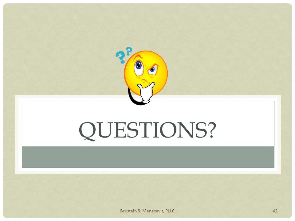 42 QUESTIONS? Brustein & Manasevit, PLLC