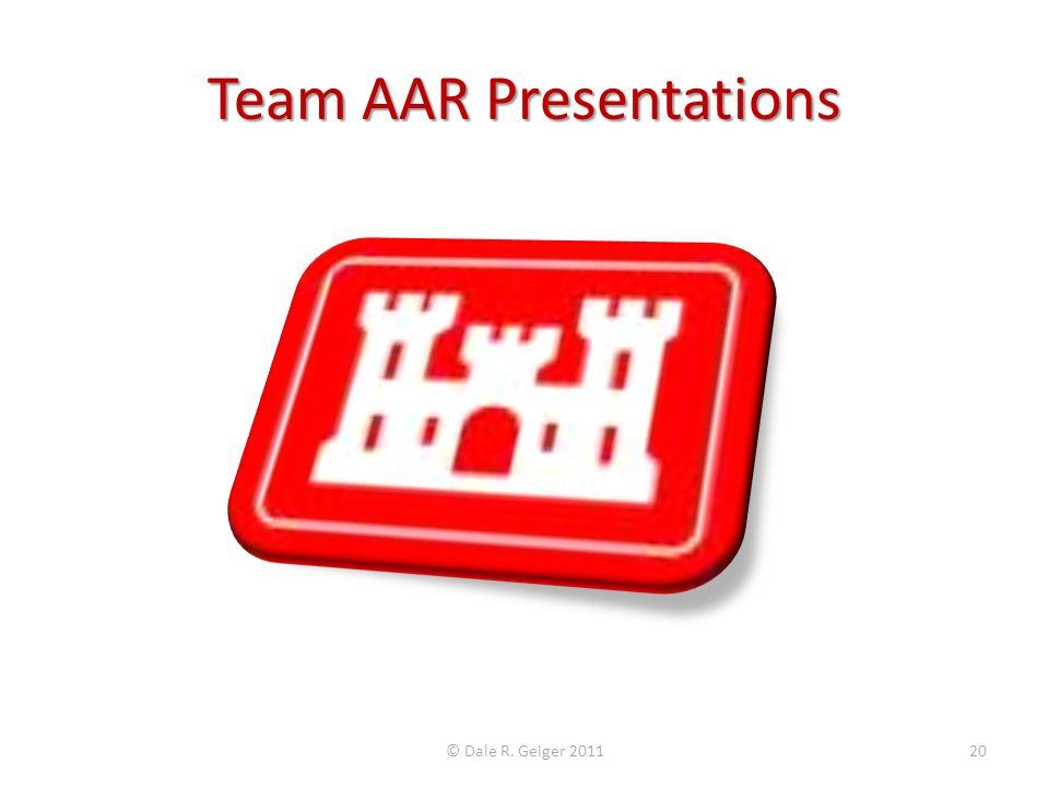 Team AAR Presentations © Dale R. Geiger 201120