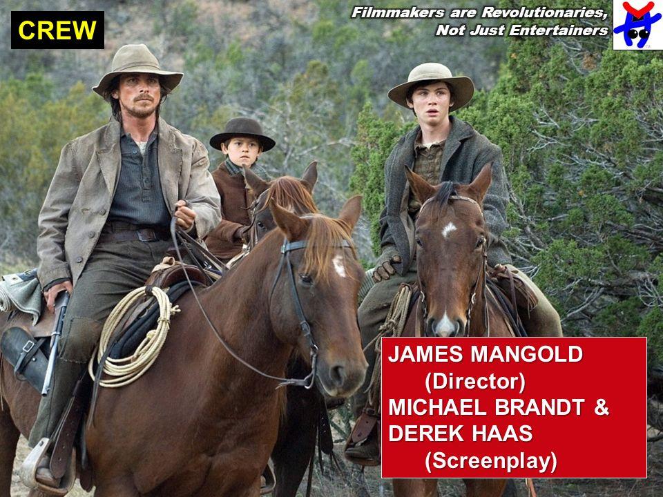 CREW JAMES MANGOLD (Director) MICHAEL BRANDT & DEREK HAAS (Screenplay)
